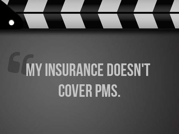 my insurance doesn't cover pms - famous-funny-movie-quotes img
