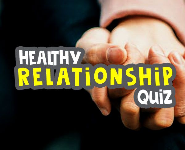 healthy relationships quiz - 10 Questions You Need To Ask About Healthy Relationship image