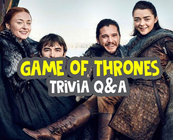 Game Of Thrones Trivia Questions And Answers The Best 20